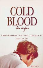 Cold Blood || كِيم نامجون . by namdjer