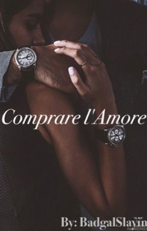Comprare l'Amore by badgalSlayin