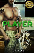 Player (18+) by LilaRose94