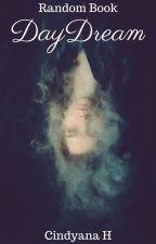 DAYDREAM [Random Book] by dyana_h