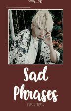 •Frases Sad• by -LoserDoblas-