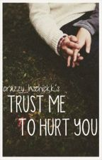 Trust Me To Hurt You by BlueberryNails