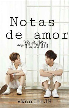 Notas de amor  -YuWin by WooJaeJH