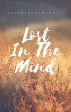 Lost in the Mind by TeenageBookworm101