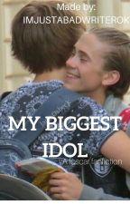 MY BIGGEST IDOL by imjustabadwriterok