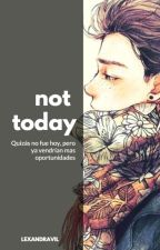 ☀Not Today ✒ P. Jm  by Lexandravil