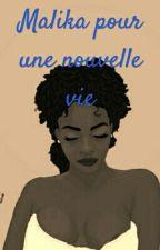 Malika Pour Une Nouvelle Vie by Harmonicacentifolia