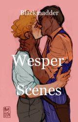 Wesper scenes by Blackmadder