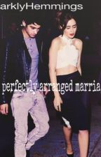 The perfect arrange marriage - zayn malik by sparklyhemmings