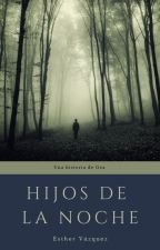 Hijos de la Noche by EstherVzquez