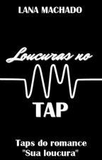 Loucuras no TAP by LaanaMachado