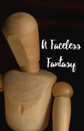 A Faceless Fantasy by floorboarder