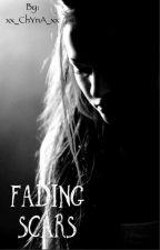 ~Fading Scars~ by xx_ChYnA_xx