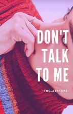 Don't talk to me ➸ |Chenmin/Xiuchen| by TheLastHoope