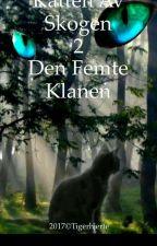 Kattene av skogen 2 Den femte klanen by Ulvesky