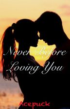 Never Before Loving You (Teacher-Student Relationship) by Acepunck