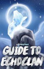 Guide to EchoClan by WarriorzLove
