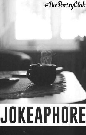 Jokeaphore by ThePoetryClub
