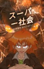 SUPER SOCIETY. スーパー社会 Sūpā Shakai ( Super High School. ) by copyrightmaster