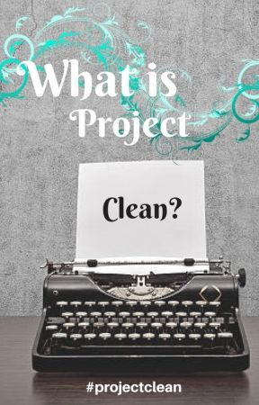 What is Project Clean? by Project_Clean