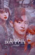 Baby Don't Cry [PCY Ver.] by ParkDaebak97