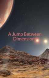 A Jump Between Dimensions: A Star Trek Fanfic by musicality15