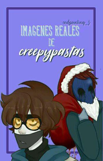 Imágenes reales de Creepypastas.