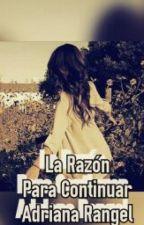 """La Razón Para Continuar (4to libro-Serie """"Un Cambio Inesperado"""") by adricrp"""