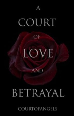 A Court of Love and Betrayal by courtofangels