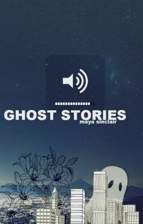 Ghost Stories by comfyshorts