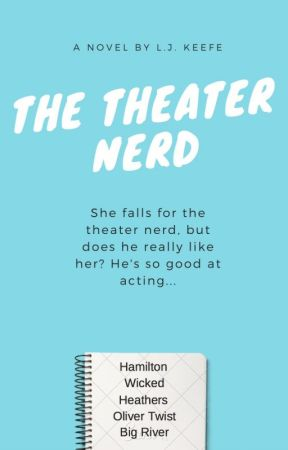 The Theater Nerd by LJ-Keefe
