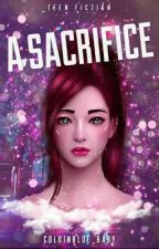 A Sacrifice(Completed) by ColdInBlue_Baby