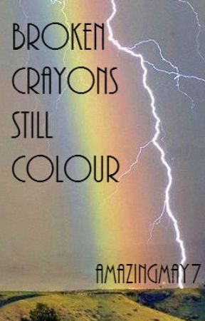 Broken Crayons Still Colour by amazingmay7