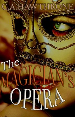 The Magician's Opera by MsHawthrone