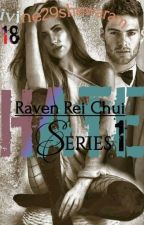 Hate Series 1: Raven Rei Chui by divine29shewaram