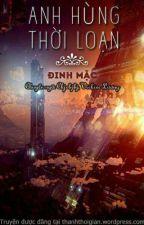 Anh hùng thời loạn - Đinh Mặc (full) by phuongthao2825