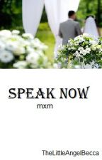 Speak Now (mxm) by TheLittleAngelBecca