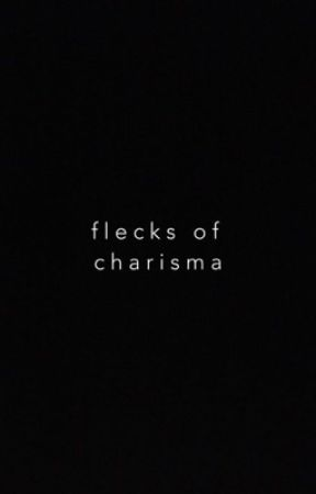 flecks of charisma by thoughtsoftyrel