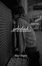 Soledad, ¿Me acompañas? by MikaMafia