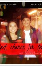 Last Chance For Love. ♥ | KathNiel by McFloat