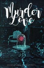 Murder Love ➳ Kv by CreepyAnto
