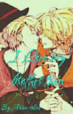 I Love My Brother Twin (yaoi Incesto)  by Arian-colins