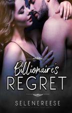 Billionaire's Regret by selenereese