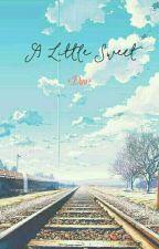 [ChanHun] [Series] A Little Sweet by TieuDuu1409