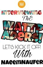 Interviewing The Wattpaders![And Crazy Challenges] by NaeemNaufer