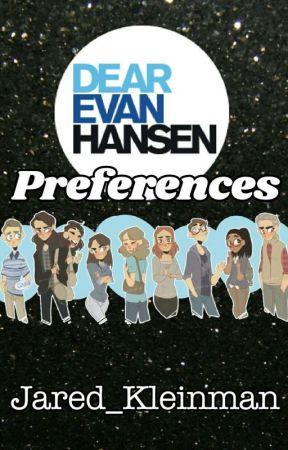 Dear Evan Hansen Preferences by Jared_Kleinman