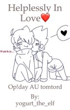 helplessly in love  {OP!Day AU tomtord} by yogurt_the_elf