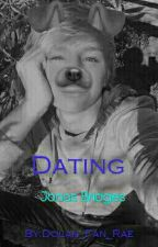 Dating Jonas Bridges// Sequal To 'Falling For Jonas' by Dolan_Fan_Dan_