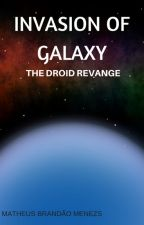 INVASION OF GALAXY: THE DROID REVENGE by MATHVILL