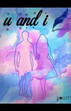 u and i by yourMYace